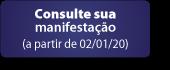 Consulte sua manifestação a partir de 02/01/2020